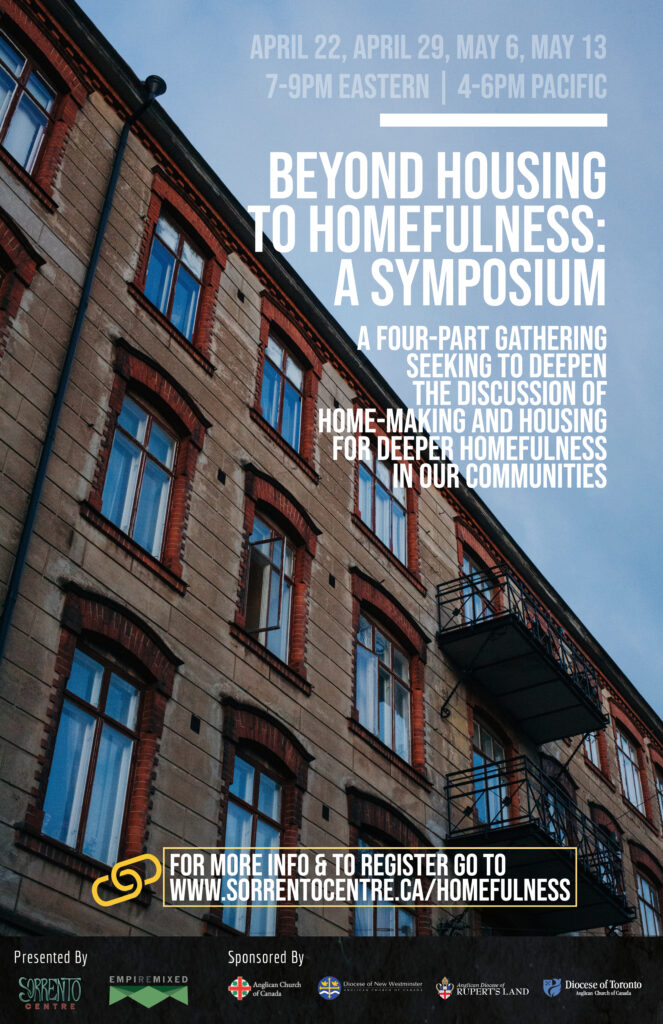 "An image of a building with information about a Symposium entitled ""Beyond Housing to Homefulness"" taking place April 22, 29, May 6, and May 13, 2021. This is a four-part gathering seeking to deepen the discussion of home-making and housing for deeper homefulness in our communities."